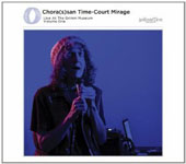 Chora(s)san Time-Court Mirage: Live at the Grimm 1 / Catherine Christer Hennix