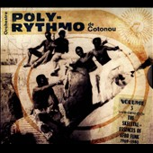 Orchestre Poly-Rythmo de Cotonou Dahomey: The Skeletal Essences of Afro Funk, Vol. 3: 1969-1980 [Digipak] *