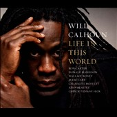 Will Calhoun: Life in This World [Digipak] *