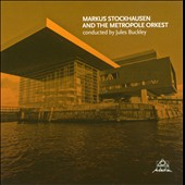 Metropole Orkest/Markus Stockhausen: Markus Stockhausen and the Metropole Orkest