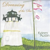 Kyleen Austin: Dreaming of the Sea