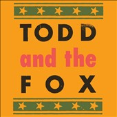 Todd & the Fox: Todd and the Fox