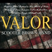 Scooter Brown Band: Valor [Digipak]