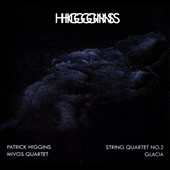Patrick Higgins: String Quartet No. 2; Glacia