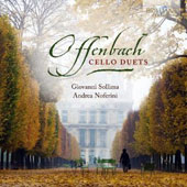 Offenbach: Cello Duets, Opp. 49, 51 & 54 / Andrea Noferini and Giovanni Sollima, cellos