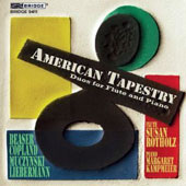 American Tapestry: Duos for Flute & Piano by Robert Beaser, Copland, Muczynski, Liebermann / Susan Rotholz, flute; Margaret Kampmeier, piano