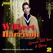 Wilbert Harrison: Gonna Tell You a Story: Complete Singles As & Bs 1953-1962 *