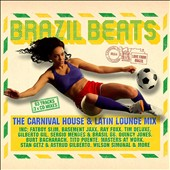 Various Artists: Brazil Beats: The Carnival House & Latin Lounge Mix [Digipak]