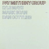 Pat Metheny/Pat Metheny Group: Pat Metheny Group