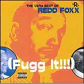 Redd Foxx: Very Best of Redd Foxx: Fugg It!!