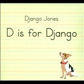 Django Jones: D Is for Django [Digipak]