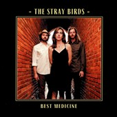 Stray Birds: Best Medicine [Digipak]