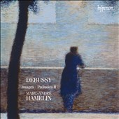Debussy: Images; Préludes, Book II / Marc-André Hamelin, piano