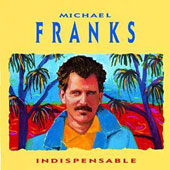 Michael Franks: Indispensable: The Best of Michael Franks