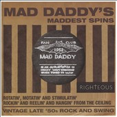 Various Artists: Mad Daddy's Maddest Spins - Rotatin', Motivatin' and Stimulatin' Rockin' and Reelin' and Hangin' from the Ceiling: Vintage Late '50s Rock and S