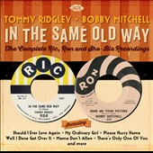 Tommy Ridgley/Bobby Mitchell: In the Same Old Way: The Complete Ric, Ron and Sho-Biz Recordings *