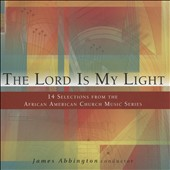 James Abbington: The Lord is My Light: 14 Selection From the African American Church Music Series
