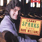 Larry Sparks: Larry Sparks Sings Hank Williams