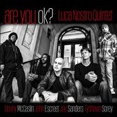 Luca Nostro/Luca Nostro Quintet: Are You OK?