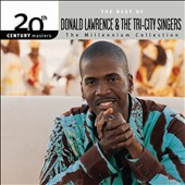 Donald Lawrence & the Tri-City Singers (Producer): The Millennium Collection: 20th Century Masters [1/29]