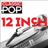 Various Artists: Classic Pop: 12 Inch