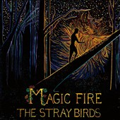 Stray Birds: Magic Fire *