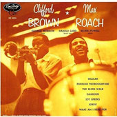 Clifford Brown (Jazz)/Max Roach: Clifford Brown & Max Roach
