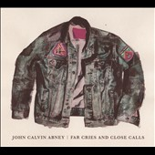 John Calvin Abney: Far Cries and Close Calls [Digipak]
