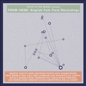 Stick in the Wheel: From Here: English Folk Field Recordings