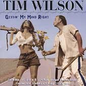 Tim Wilson: Gettin' My Mind Right