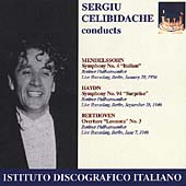 Sergiu Celibadache conducts Mendelssohn, Haydn, Beethoven