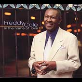 Freddy Cole: In the Name of Love