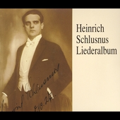 Heinrich Schlusnus - Liederalbum Vol I