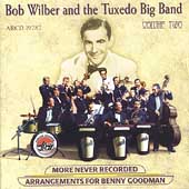 Bob Wilber: More Never Recorded Arrangements for Benny Goodman