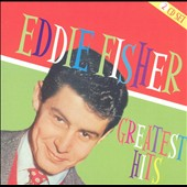 Eddie Fisher (Vocals): Greatest Hits [Fabulous]
