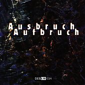 Ausbruch Aufbruch - Jentzch, et al - Electroacoustic Music