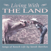 Sarah Barchas: Living with the Land: Songs of Ranch Life *