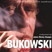 James Wesley Stemple: Bukowski: Born Into This Original Motion Picture Soundtrack