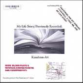 Kaushion-A4: My Life Story/Previously Recorded