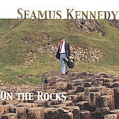 Seamus Kennedy: On the Rocks