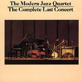 The Modern Jazz Quartet: The Complete Last Concert