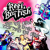 Reel Big Fish: Our Live Album Is Better Than Your Live Album [PA]