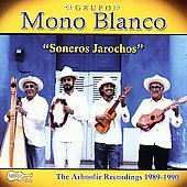 Grupo Mono Blanco: Soneros Jarochos *