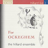 Hilliard Live vol 2 - For Ockeghem / Hilliard Ensemble