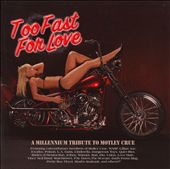 Various Artists: Too Fast for Love: A Millenium Tribute to Motley Crue
