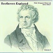Beethoven Explored Vol 3 / Peter Sheppard-Skaerved, Aaron Shorr