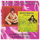 Donny Osmond: Alone Together/A Time for Us
