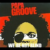 Papa Groove: We're Not Blind [Digipak] *