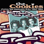 The Cookies (US): Chains: The Dimension Links 1962-1964
