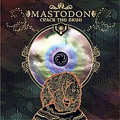 Mastodon: Crack The Skye [Limited Edition] [PA]